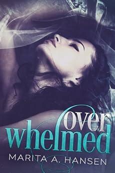 Overwhelmed (Blurred Lines Book 1) (English Edition) di [Hansen, Marita A.]