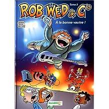 Rob, Web et C°, volume 3: A la bonne vautre