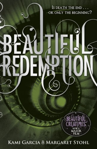 Beautiful Redemption (Book 4): 4/4 (Beautiful Creatures) par Kami Garcia, Margaret Stohl