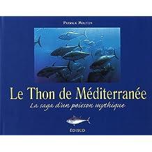 Le Thon de Méditerranée : La saga d'un poisson mythique