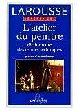 L'ATELIER DU PEINTRE. Dictionnaire des termes techniques