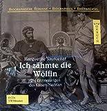 Ich zähmte die Wölfin - Die Erinnerungen des Kaisers Hadrian (8 CD-Box)