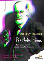 Enquête aux archives Freud, des abus réels aux pseudo-fantasmes de Jeffrey Masson