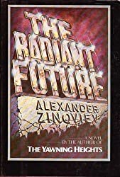 The radiant future by Aleksandr Zinoviev (1980-08-01)