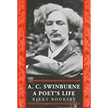 A.C. Swinburne: A Poet's Life (The Nineteenth Century Series) by Rikky Rooksby (1997-07-28)
