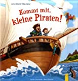 Kommt mit, kleine Piraten! - Sarah Courtauld, Lene Mayer-Skumanz