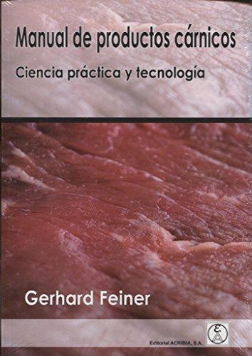 MANUAL DE PRODUCTOS CÁRNICOS: Ciencia práctica y tecnología