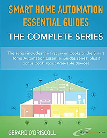 Smart Home Automation Essential Guides - The Complete Series
