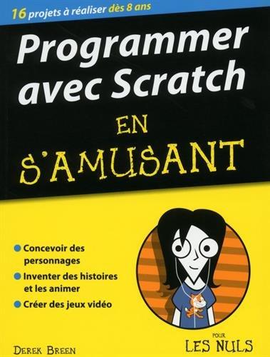 Programmer avec Scratch en s'amusant pour les nuls par Derek Breen