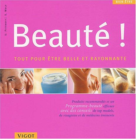 Beauté ! : Tout pour être belle et rayonnante par Uschka Pittroff, Silvia Wolf