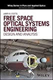 Free Space Optical Systems Engineering: Design and Analysis (Wiley Series in Pure and Applied Optics)