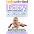 Baby Milestones: An Essential Guide for Knowing What to Expect the First Year and Tracking Your Baby's Development