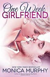One Week Girlfriend: A Novel (One Week Girlfriend Quartet) by Murphy, Monica (2013) Paperback