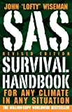 SAS Survival Handbook, Revised Edition: For Any Climate, in Any Situation by Wiseman, John 'Lofty' (2009) Paperback