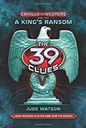Cahills vs Vespers 2: A King's Ransom (The 39 Clues) by Jude Watson (2011-12-06)