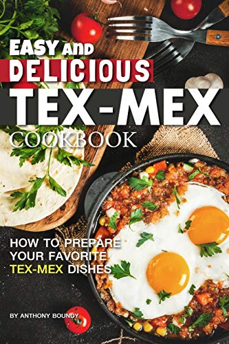 ex-Mex Cookbook: How to Prepare Your Favorite Tex-Mex Dishes ()