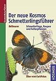 Der neue Kosmos Schmetterlingsführer: Schmetterlinge, Raupen und Futterpflanzen