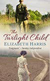 The Twilight Child by Elizabeth Harris