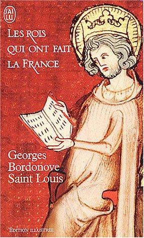 Les Rois qui ont fait la France : Saint-louis