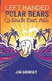 Left Handed Polar Bears in South East Asia