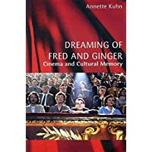 [(Dreaming of Fred and Ginger : Cinema and Cultural Memory)] [By (author) Annette Kuhn] published on (November, 2002)