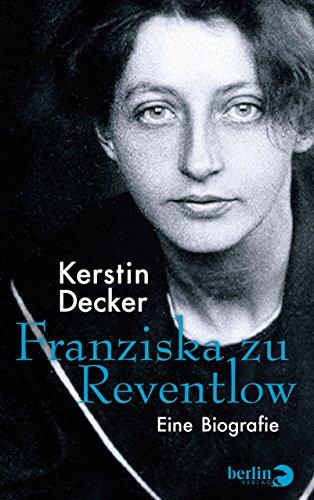 Buchseite und Rezensionen zu 'Franziska zu Reventlow: Eine Biografie' von Kerstin Decker