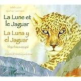 La Lune et le Jaguar : Edition bilingue français-espagnol