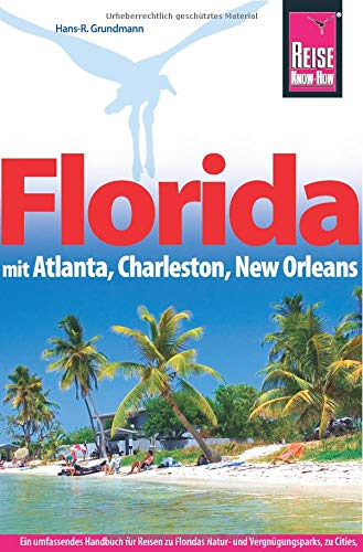 Reise Know-How Reiseführer Florida mit Atlanta, Charleston, New Orleans