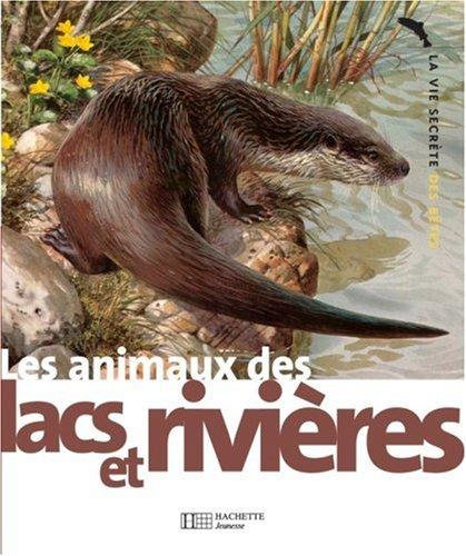Les animaux des lacs et des rivières par Carl Brenders, Michel Cuisin