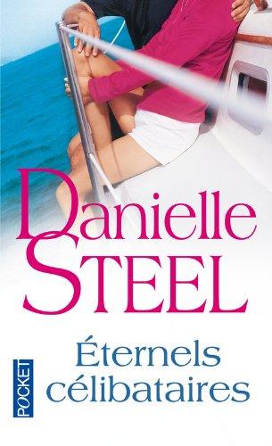 Eternels célibataires par Danielle STEEL