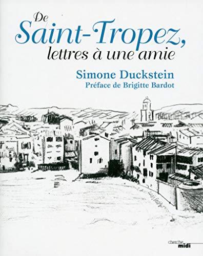 De Saint-Tropez, lettres à une amie par  Simone DUCKSTEIN