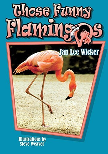 Those Funny Flamingos (Those Amazing Animals) by Jan Lee Wicker (2004-10-01)
