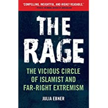 The Rage: The Vicious Circle of Islamist and Far-Right Extremism (English Edition)
