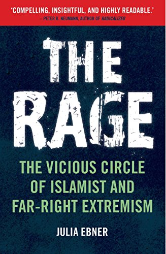 The Rage: The Vicious Circle of Islamist and Far Right Extremism por Julia Ebner