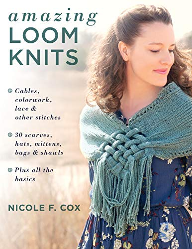 Amazing Loom Knits: Cables, Colorwork, Lace and Other Stitches * 30 Scarves, Hats, Mittens, Bags and Shawls * Plus All the Basics - Cable Knit Mitt