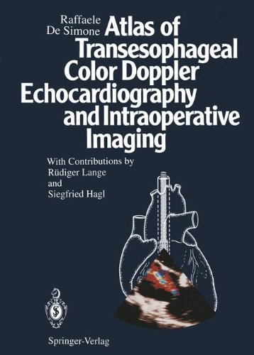 ATLAS OF TRANSESOPHAGEAL COLOR DOPPLER ECHOCARDIOGRAPHY AND INTRAOPERATIVE IMAGING