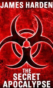 The Secret Apocalypse (A Secret Apocalypse Story Book 1) by [Harden, J. L., Harden, James]