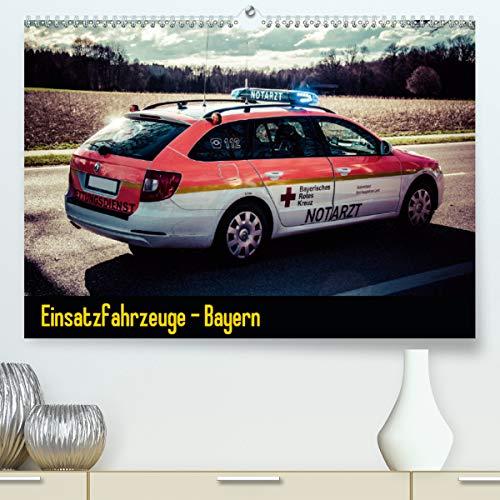 Einsatzfahrzeuge - Bayern(Premium, hochwertiger DIN A2 Wandkalender 2020, Kunstdruck in Hochglanz): Kalender mit Einsatzfahrzeugen von Feuerwehr, ... 14 Seiten ) (CALVENDO Mobilitaet)
