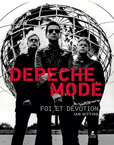 Depeche Mode - Foi et dévotion par Ian Gittins
