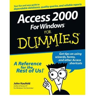 [(Access 2000 for Windows For Dummies )] [Author: John Kaufeld] [May-1999]