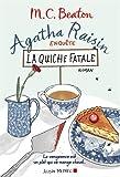 Agatha Raisin enquête : La quiche fatale