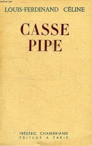 Casse Pipe par CELINE LOUIS-FERDINAND