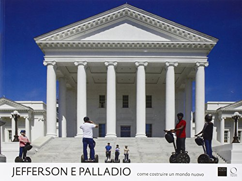 Jefferson e Palladio. Come costruire un mondo nuovo