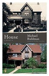 By Ruhlman, Michael ( Author ) [ House: A Memoir By Mar-2006 Paperback