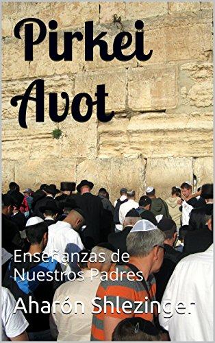 Pirkei Avot: Enseñanzas de Nuestros Padres por Aharón Shlezinger