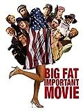 Big Fat Important Movie