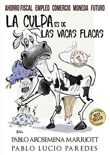 La culpa es de las vacas flacas: Ahorro fiscal - comercio - moneda - futuro en el Ecuador por Pablo Arosemena Marriott