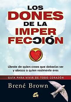 Los dones de la imperfección (Serendipity) de [Brown, Brené]