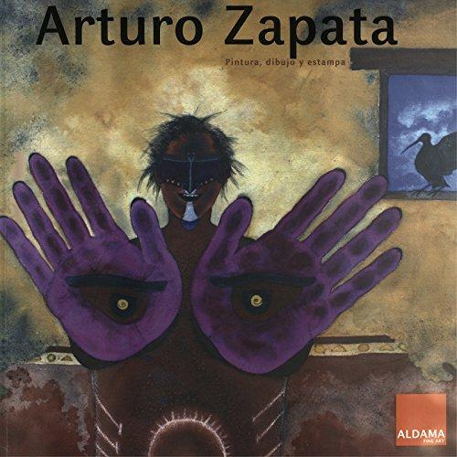Descargar Libro Libro Arturo Zapata. Pintura, dibujo y estampa de Aldama Fine Art