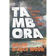Tambora: The Eruption That Changed the World by Gillen D'Arcy Wood (2015-09-15)